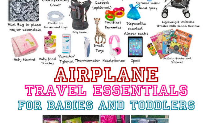 Baby Travel Essentials and Toddler Travel Tips For Flying