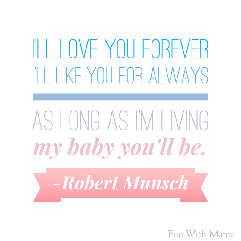 I Want To Live With You Forever Quotes: Positive Parenting Quotes About Raising Children
