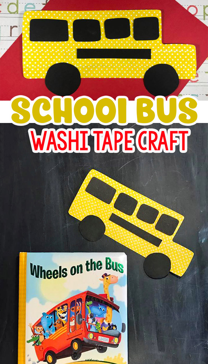 The Wheels On The Bus A Fun Washi Tape School Bus Craft For Kids
