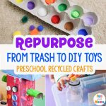 From Trash to Toys – Preschool Recycled Crafts