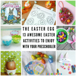 The Easter Egg: 13 Fabulous Easter Activities To Do With Your Preschooler