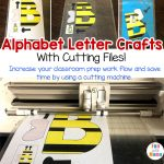 Letter Crafts With Cricut + Silhouette CUTTING Files too!