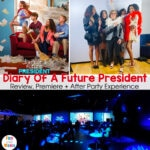 Diary Of A Future President Review , Premiere + Party
